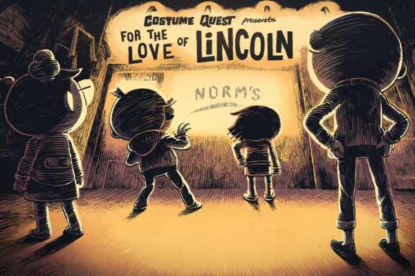 For the Love of LincolnOne of the great things now that Costume Quest is…